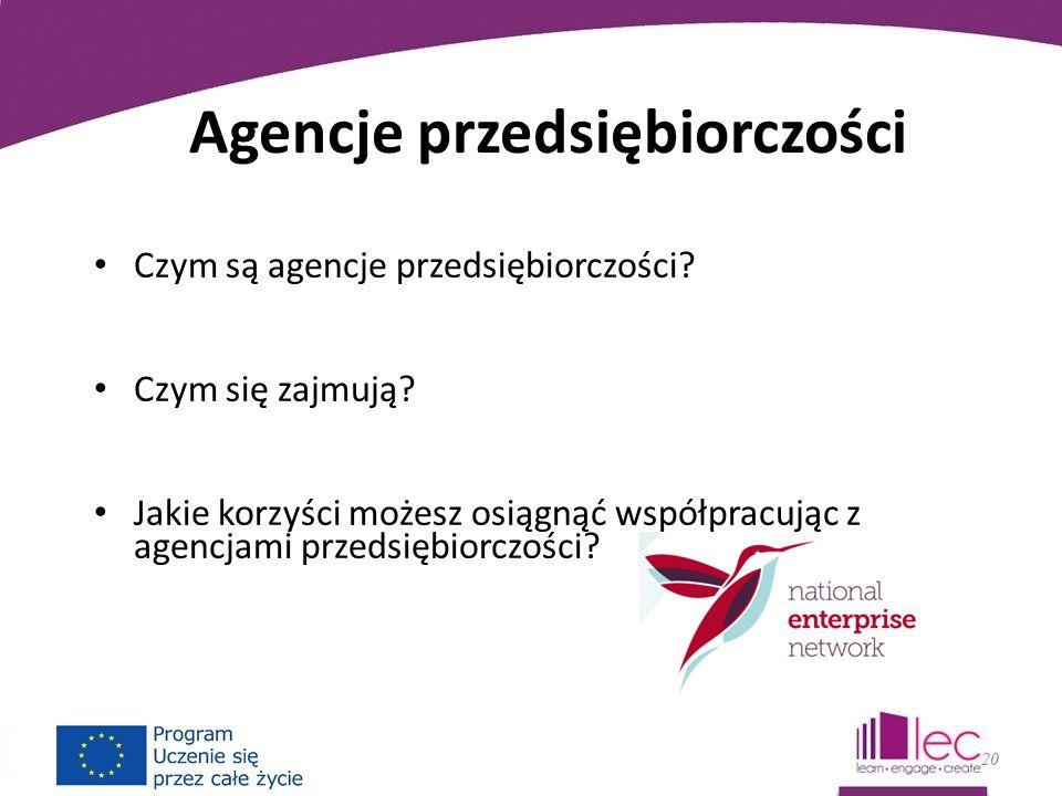 Agencje przedsiębiorczości Czym są agencje przedsiębiorczości.