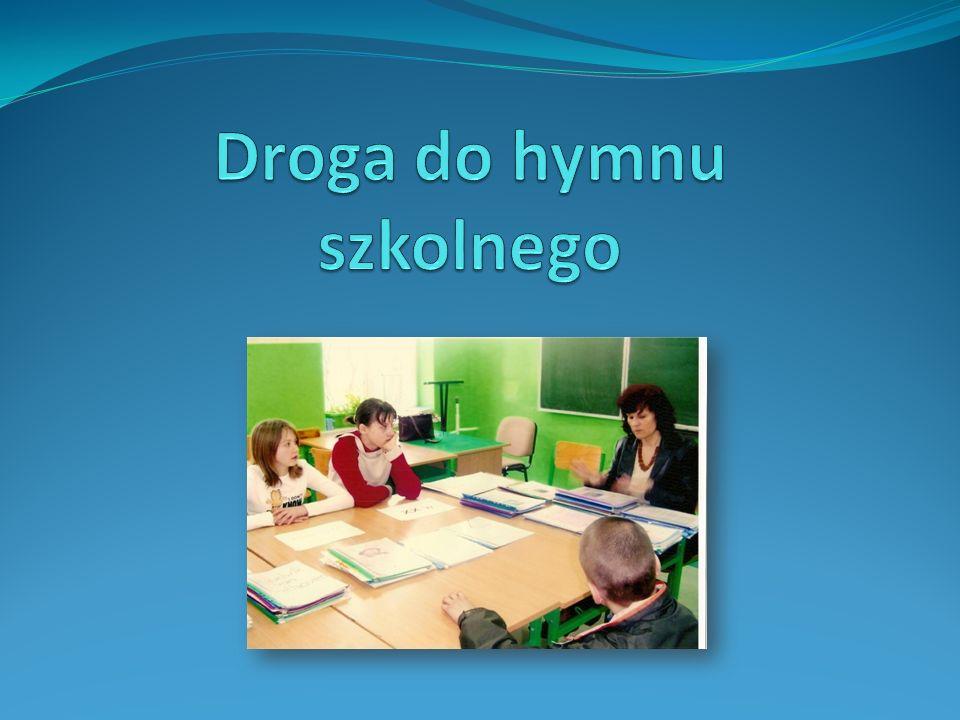 Imię Noblistów Polskich Gimnazjum otrzymało w 2006 roku, nadal jednak nie mieliśmy jeszcze hymnu.