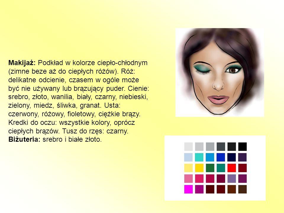 Makijaż: Podkład w kolorze ciepło-chłodnym (zimne beze aż do ciepłych różów). Róż: delikatne odcienie, czasem w ogóle może być nie używany lub brązują