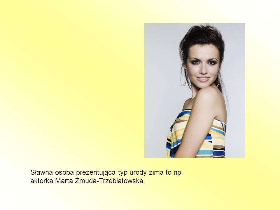 Sławna osoba prezentująca typ urody zima to np. aktorka Marta Żmuda-Trzebiatowska.