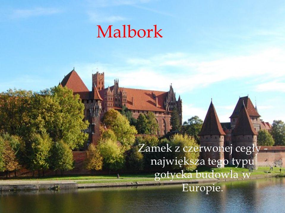 Zamek z czerwonej cegły - największa tego typu gotycka budowla w Europie. Malbork