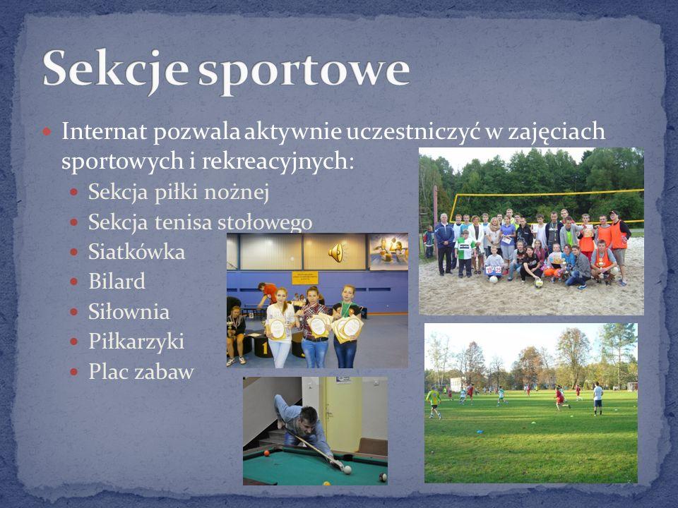Internat pozwala aktywnie uczestniczyć w zajęciach sportowych i rekreacyjnych: Sekcja piłki nożnej Sekcja tenisa stołowego Siatkówka Bilard Siłownia Piłkarzyki Plac zabaw