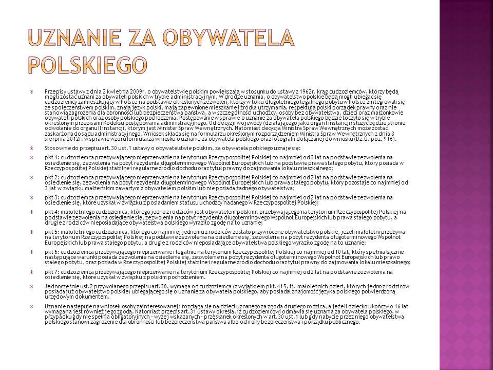  Przepisy ustawy z dnia 2 kwietnia 2009r. o obywatelstwie polskim powiększają w stosunku do ustawy z 1962r. krąg cudzoziemców, którzy będą mogli zost