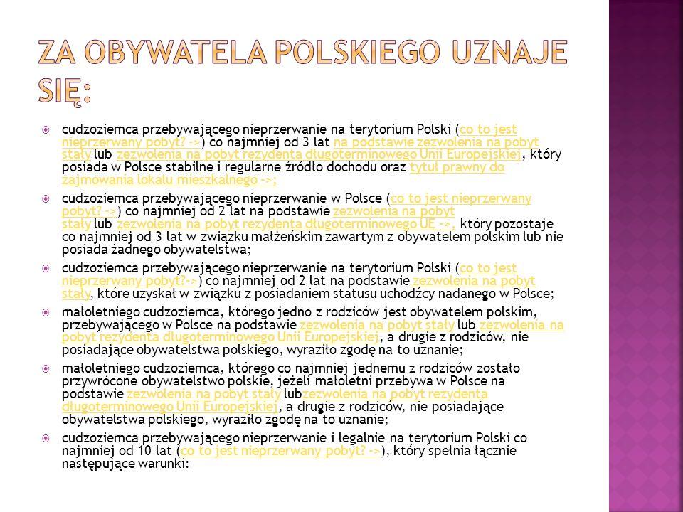  cudzoziemca przebywającego nieprzerwanie na terytorium Polski (co to jest nieprzerwany pobyt? ->) co najmniej od 3 lat na podstawie zezwolenia na po