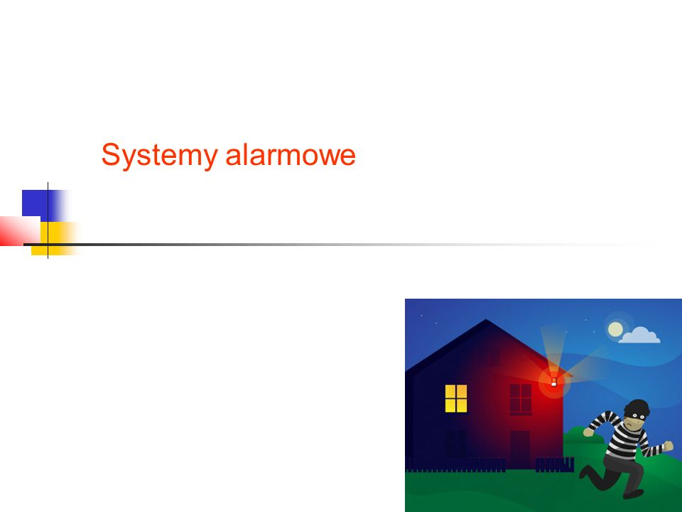 Klasyfikacja systemów alarmowych  Systemy sygnalizacji włamania i napadu (SSWiN)  Systemy sygnalizacji pożaru (SSP)  Systemy telewizji użytkowej (CCTV)  Systemy ochrony peryferyjnej