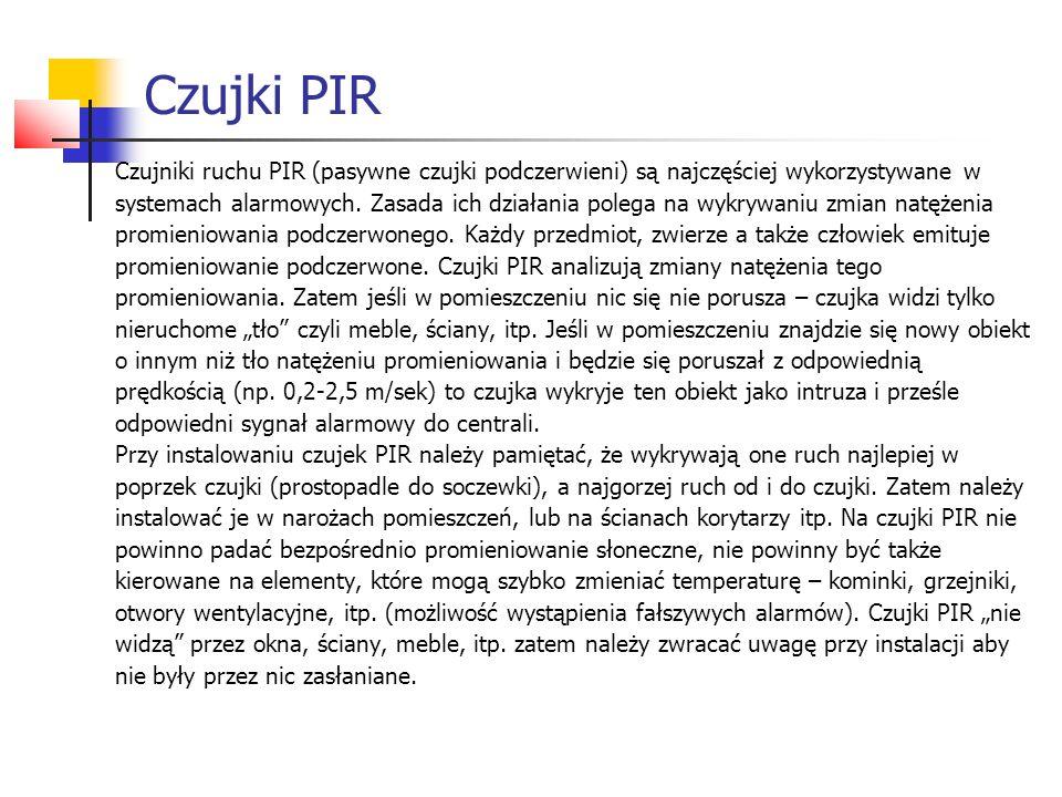 Czujki PIR Czujniki ruchu PIR (pasywne czujki podczerwieni) są najczęściej wykorzystywane w systemach alarmowych. Zasada ich działania polega na wykry