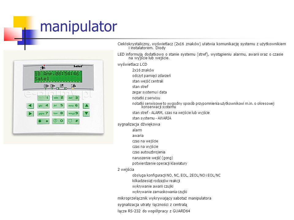 manipulator Ciekłokrystaliczny, wyświetlacz (2x16 znaków) ułatwia komunikację systemu z użytkownikiem i instalatorem. Diody LED informują dodatkowo o