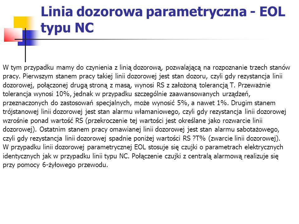 Linia dozorowa parametryczna - EOL typu NC W tym przypadku mamy do czynienia z linią dozorową, pozwalającą na rozpoznanie trzech stanów pracy. Pierwsz