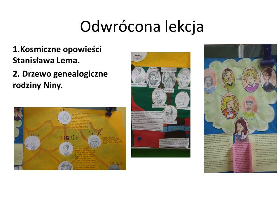 Odwrócona lekcja 1.Kosmiczne opowieści Stanisława Lema. 2. Drzewo genealogiczne rodziny Niny.