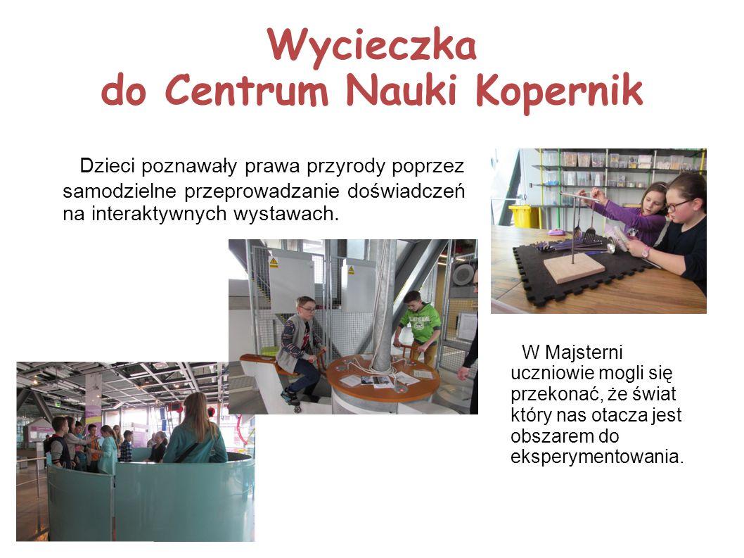 Wycieczka do Centrum Nauki Kopernik Dzieci poznawały prawa przyrody poprzez samodzielne przeprowadzanie doświadczeń na interaktywnych wystawach.
