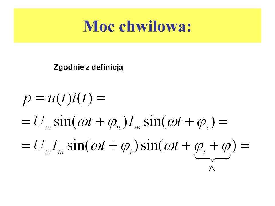Zgodnie z definicją Moc chwilowa: