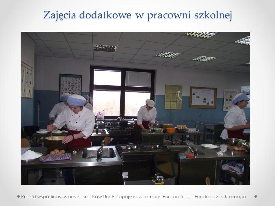 Zajęcia dodatkowe w pracowni szkolnej Projekt współfinasowany ze środków Unii Europejskiej w ramach Europejskiego Funduszu Społecznego