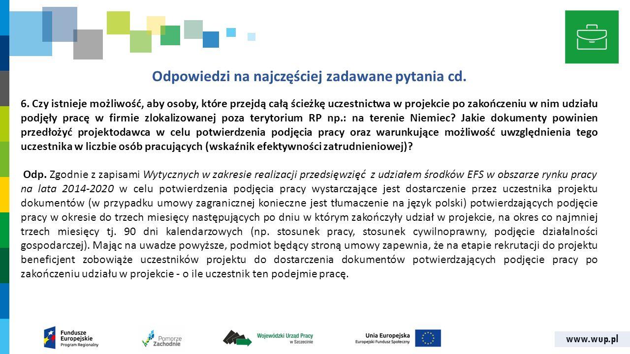 www.wup.pl Odpowiedzi na najczęściej zadawane pytania cd. 6. Czy istnieje możliwość, aby osoby, które przejdą całą ścieżkę uczestnictwa w projekcie po