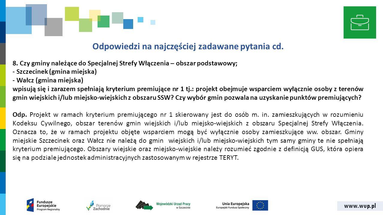 www.wup.pl Odpowiedzi na najczęściej zadawane pytania cd. 8. Czy gminy należące do Specjalnej Strefy Włączenia – obszar podstawowy; - Szczecinek (gmin