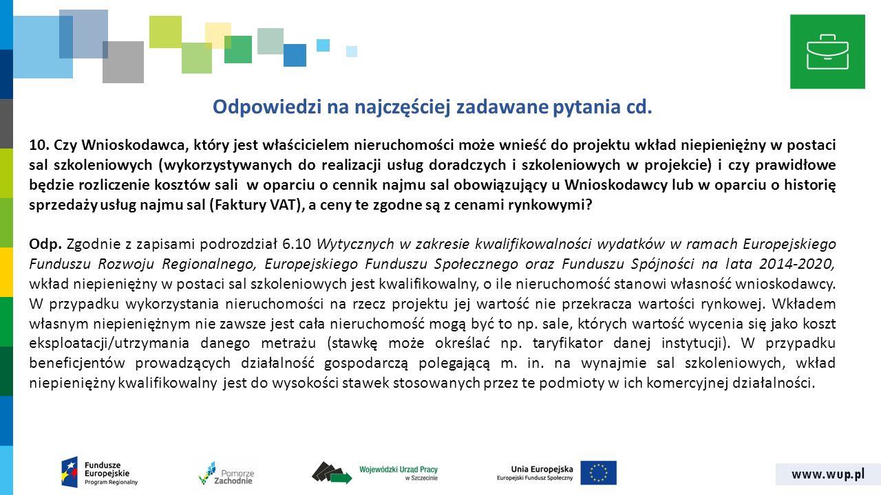www.wup.pl Odpowiedzi na najczęściej zadawane pytania cd. 10. Czy Wnioskodawca, który jest właścicielem nieruchomości może wnieść do projektu wkład ni
