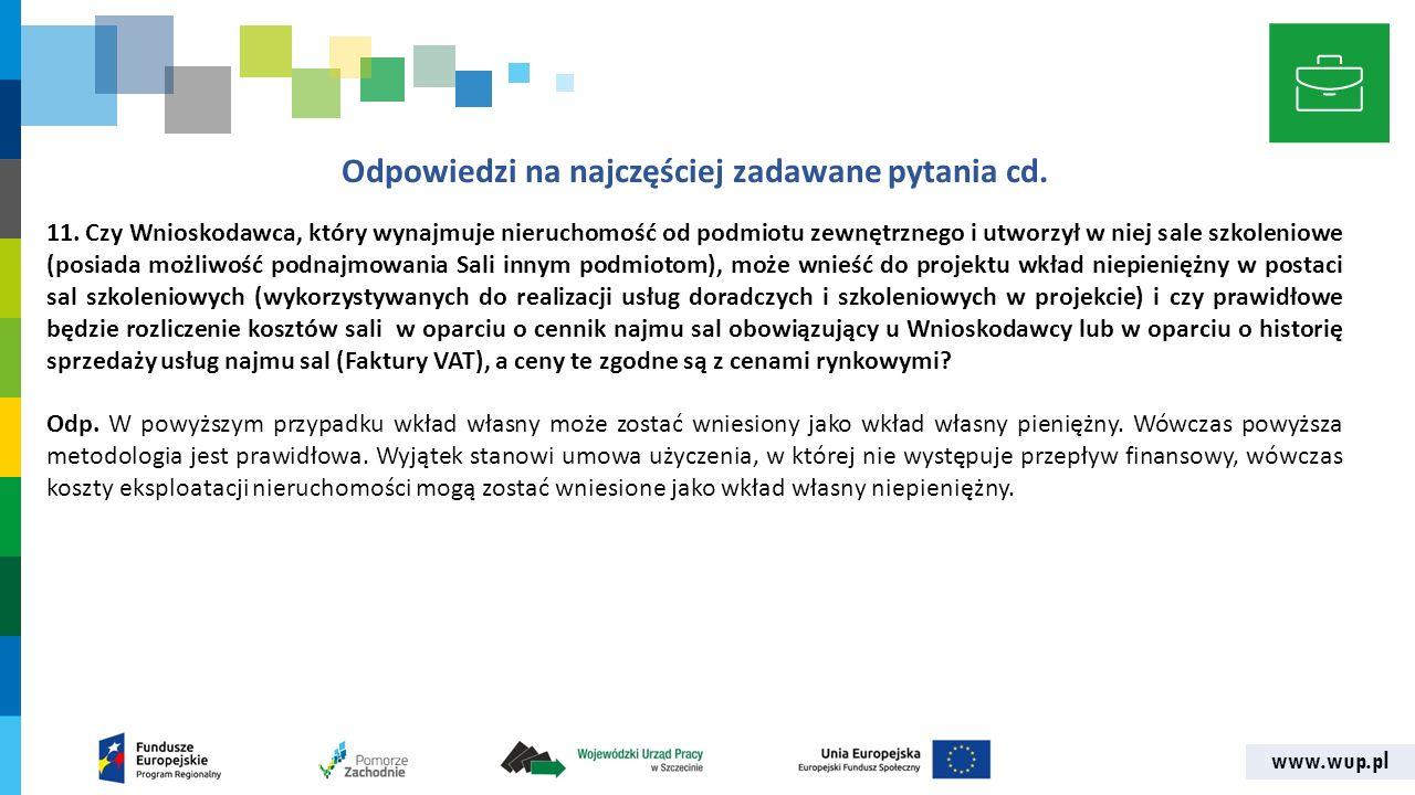 www.wup.pl Odpowiedzi na najczęściej zadawane pytania cd. 11. Czy Wnioskodawca, który wynajmuje nieruchomość od podmiotu zewnętrznego i utworzył w nie