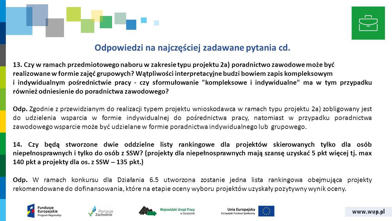 www.wup.pl Odpowiedzi na najczęściej zadawane pytania cd. 13. Czy w ramach przedmiotowego naboru w zakresie typu projektu 2a) poradnictwo zawodowe moż