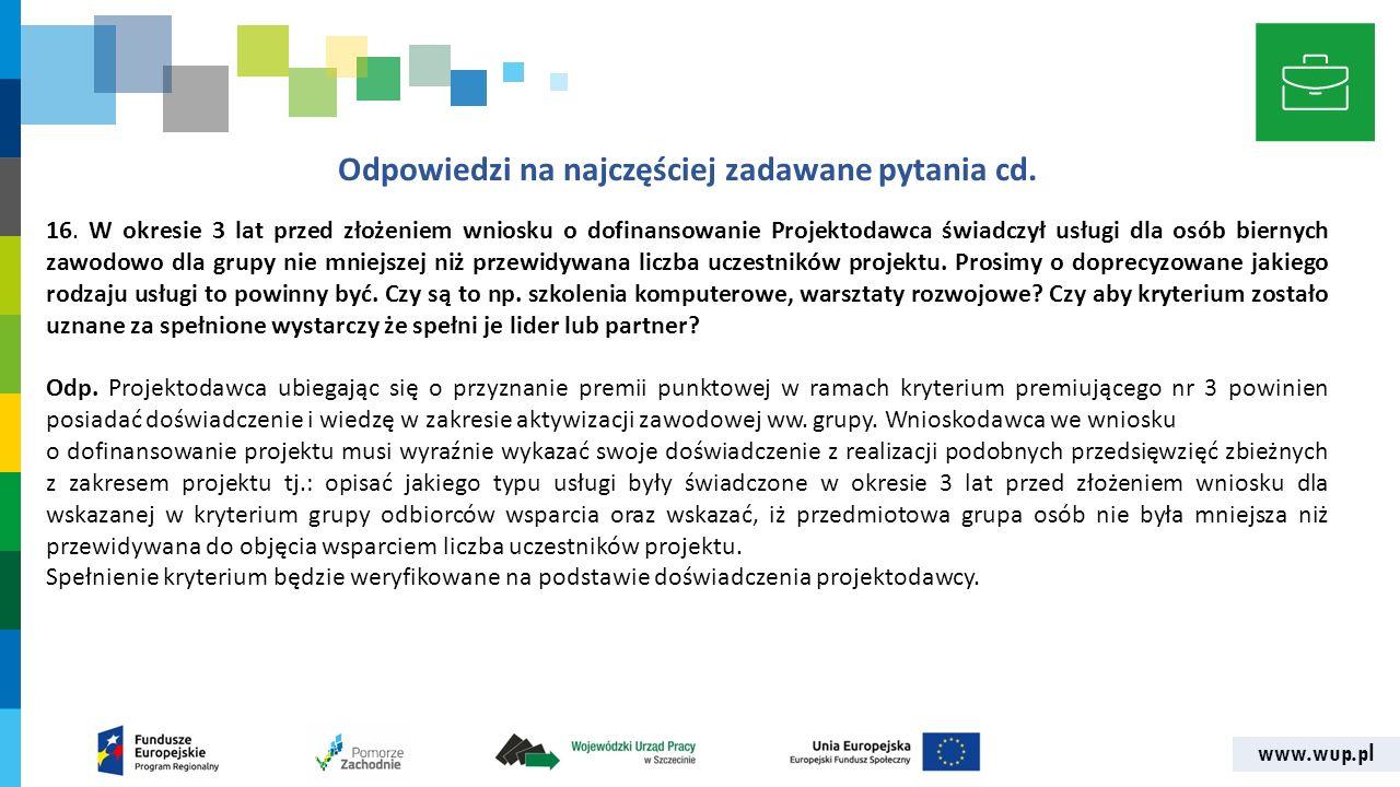 www.wup.pl Odpowiedzi na najczęściej zadawane pytania cd. 16. W okresie 3 lat przed złożeniem wniosku o dofinansowanie Projektodawca świadczył usługi