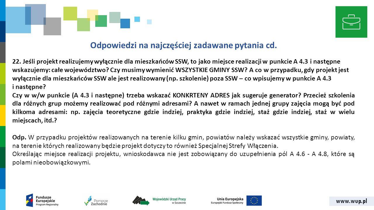 www.wup.pl Odpowiedzi na najczęściej zadawane pytania cd. 22. Jeśli projekt realizujemy wyłącznie dla mieszkańców SSW, to jako miejsce realizacji w pu