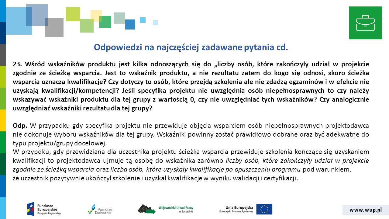 """www.wup.pl Odpowiedzi na najczęściej zadawane pytania cd. 23. Wśród wskaźników produktu jest kilka odnoszących się do """"liczby osób, które zakończyły u"""