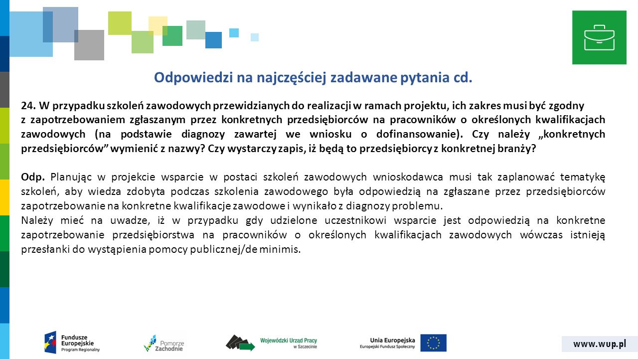 www.wup.pl Odpowiedzi na najczęściej zadawane pytania cd. 24. W przypadku szkoleń zawodowych przewidzianych do realizacji w ramach projektu, ich zakre