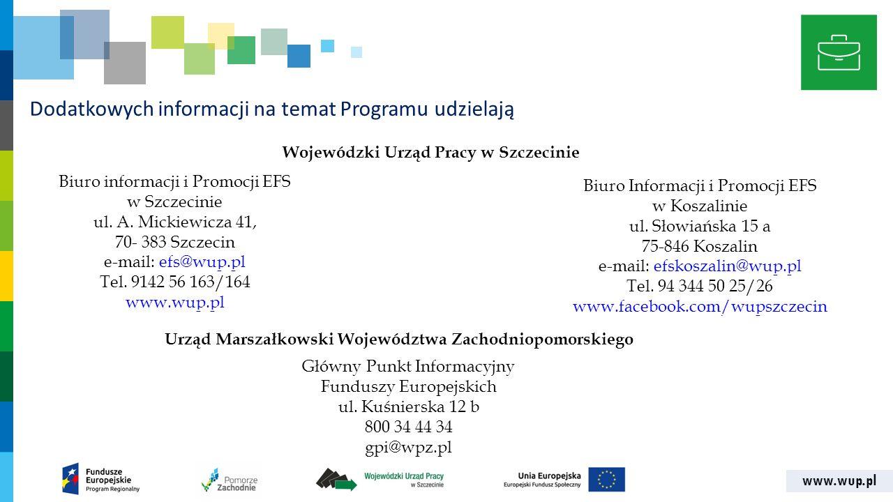 www.wup.pl Dodatkowych informacji na temat Programu udzielają Biuro informacji i Promocji EFS w Szczecinie ul. A. Mickiewicza 41, 70- 383 Szczecin e-m