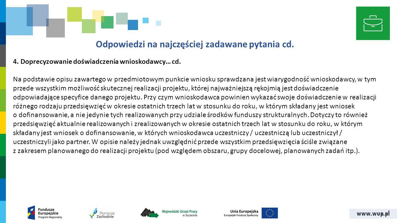 www.wup.pl Odpowiedzi na najczęściej zadawane pytania cd. 4. Doprecyzowanie doświadczenia wnioskodawcy… cd. Na podstawie opisu zawartego w przedmiotow