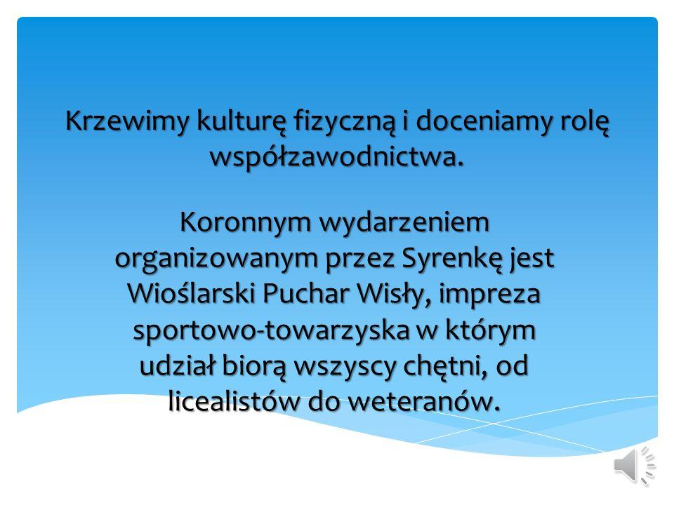 Towarzystwo Wioślarskie Syrenka zajmuje się sportem i rekreacją.