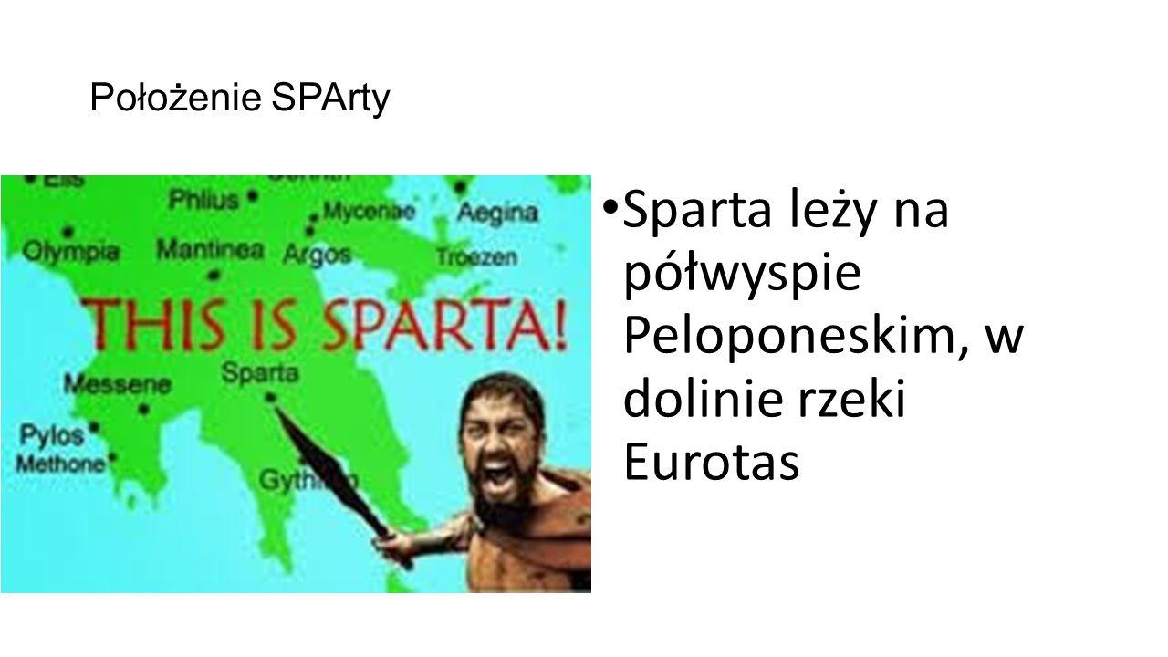 Położenie SPArty Sparta leży na półwyspie Peloponeskim, w dolinie rzeki Eurotas