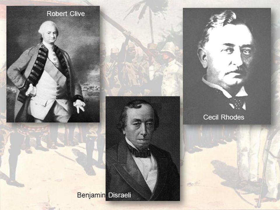 Robert Clive Benjamin Disraeli Cecil Rhodes