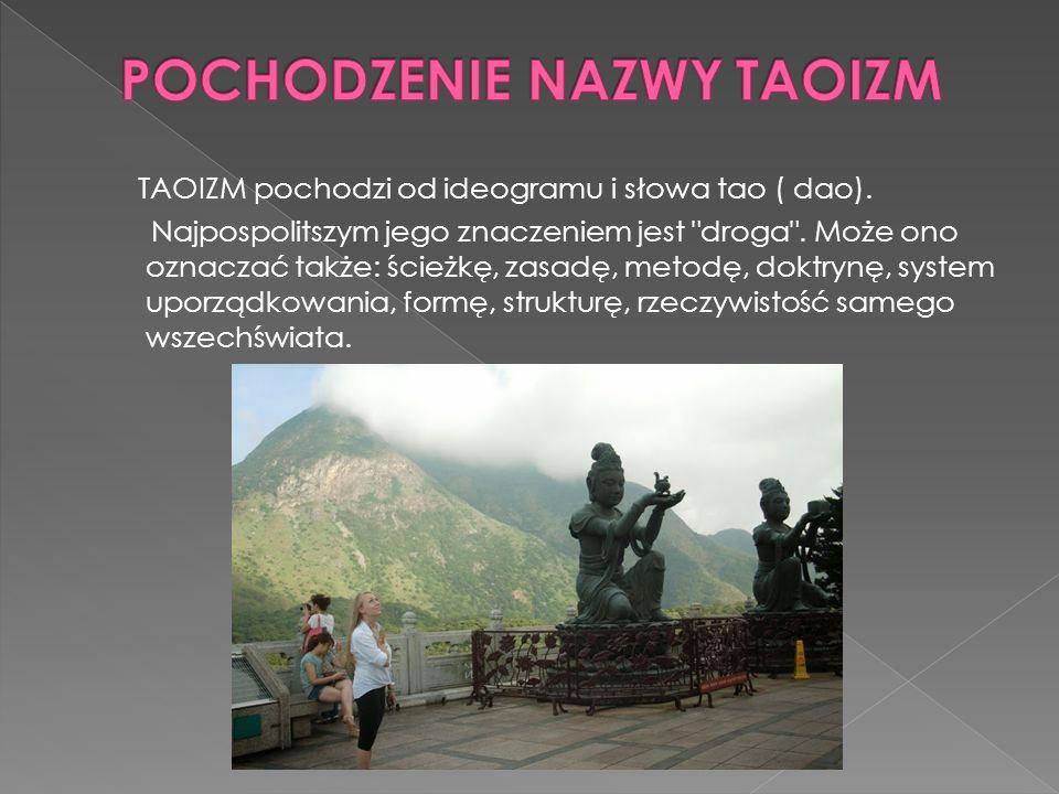 TAOIZM pochodzi od ideogramu i słowa tao ( dao). Najpospolitszym jego znaczeniem jest