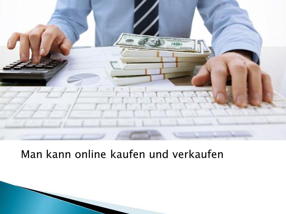 Man kann online kaufen und verkaufen