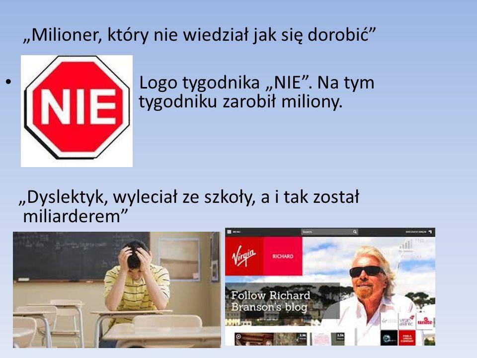 """""""Milioner, który nie wiedział jak się dorobić Logo tygodnika """"NIE ."""