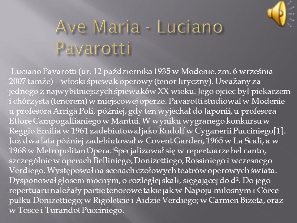 Luciano Pavarotti (ur. 12 października 1935 w Modenie, zm.
