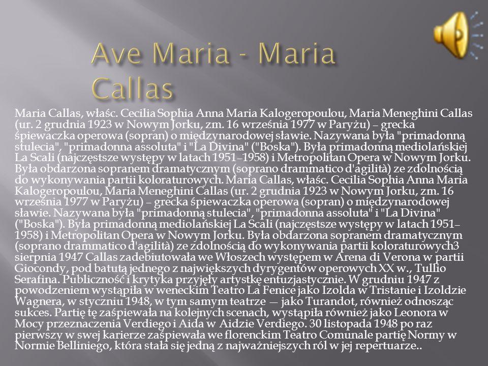 Maria Callas, właśc. Cecilia Sophia Anna Maria Kalogeropoulou, Maria Meneghini Callas (ur.