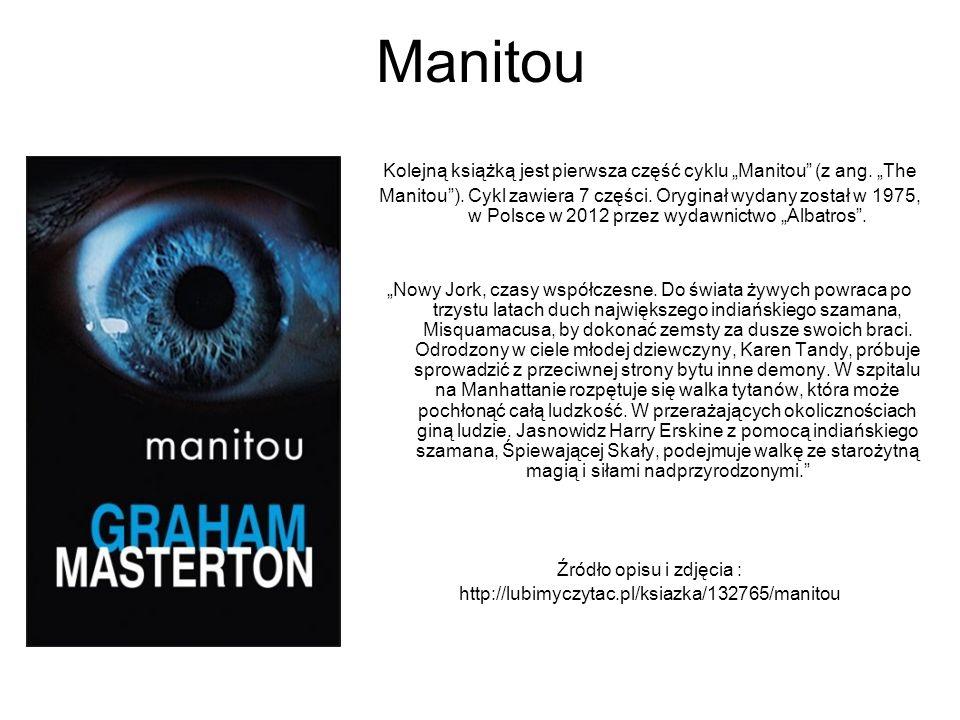 """Manitou Kolejną książką jest pierwsza część cyklu """"Manitou (z ang."""
