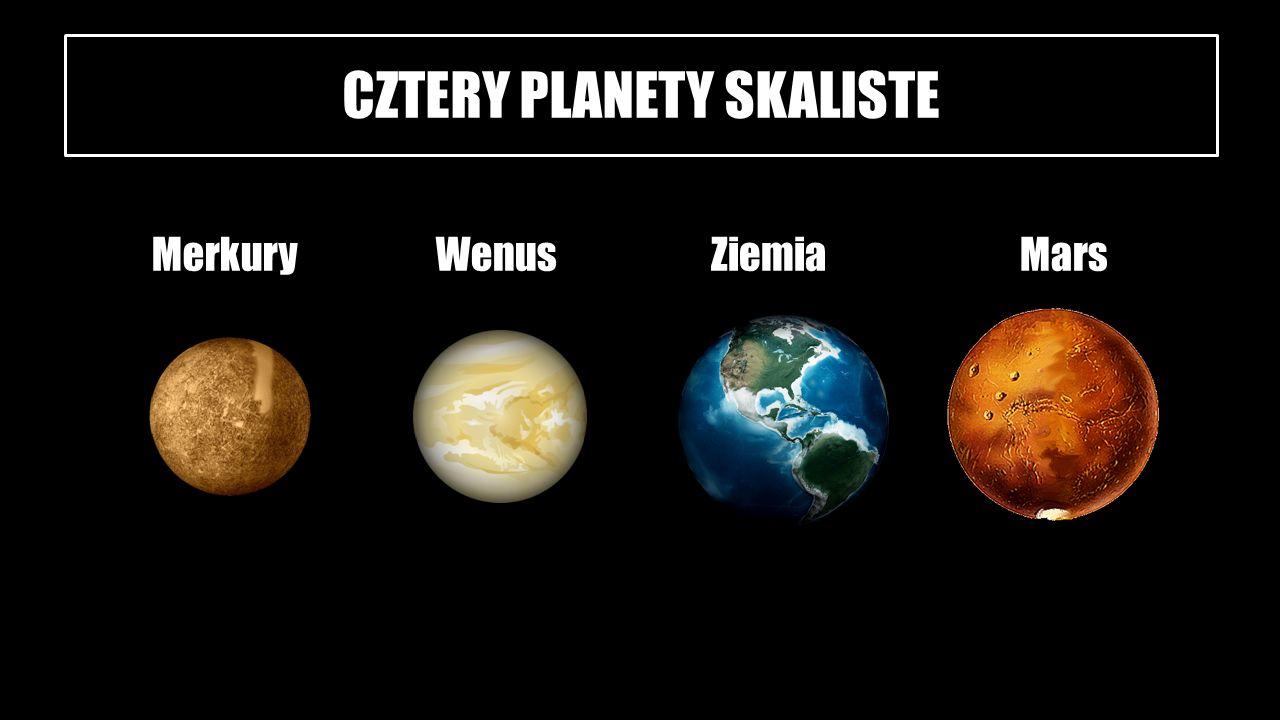CZTERY PLANETY SKALISTE MerkuryWenusZiemiaMars