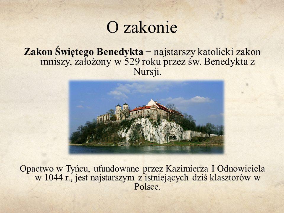 O zakonie Zakon Świętego Benedykta − najstarszy katolicki zakon mniszy, założony w 529 roku przez św. Benedykta z Nursji. Opactwo w Tyńcu, ufundowane