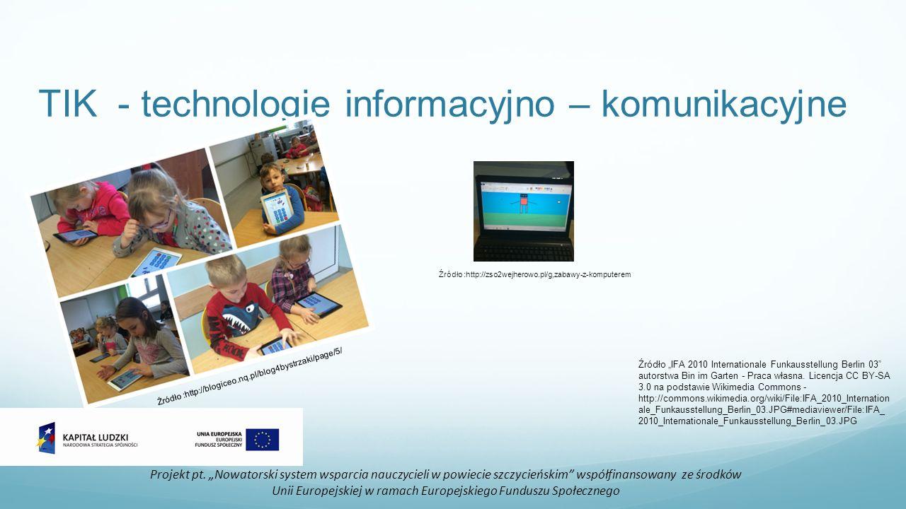 TIK - technologie informacyjno – komunikacyjne Projekt pt.