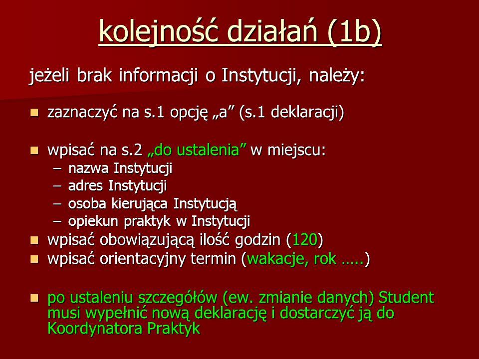 """kolejność działań (1b) jeżeli brak informacji o Instytucji, należy: zaznaczyć na s.1 opcję """"a"""" (s.1 deklaracji) zaznaczyć na s.1 opcję """"a"""" (s.1 deklar"""