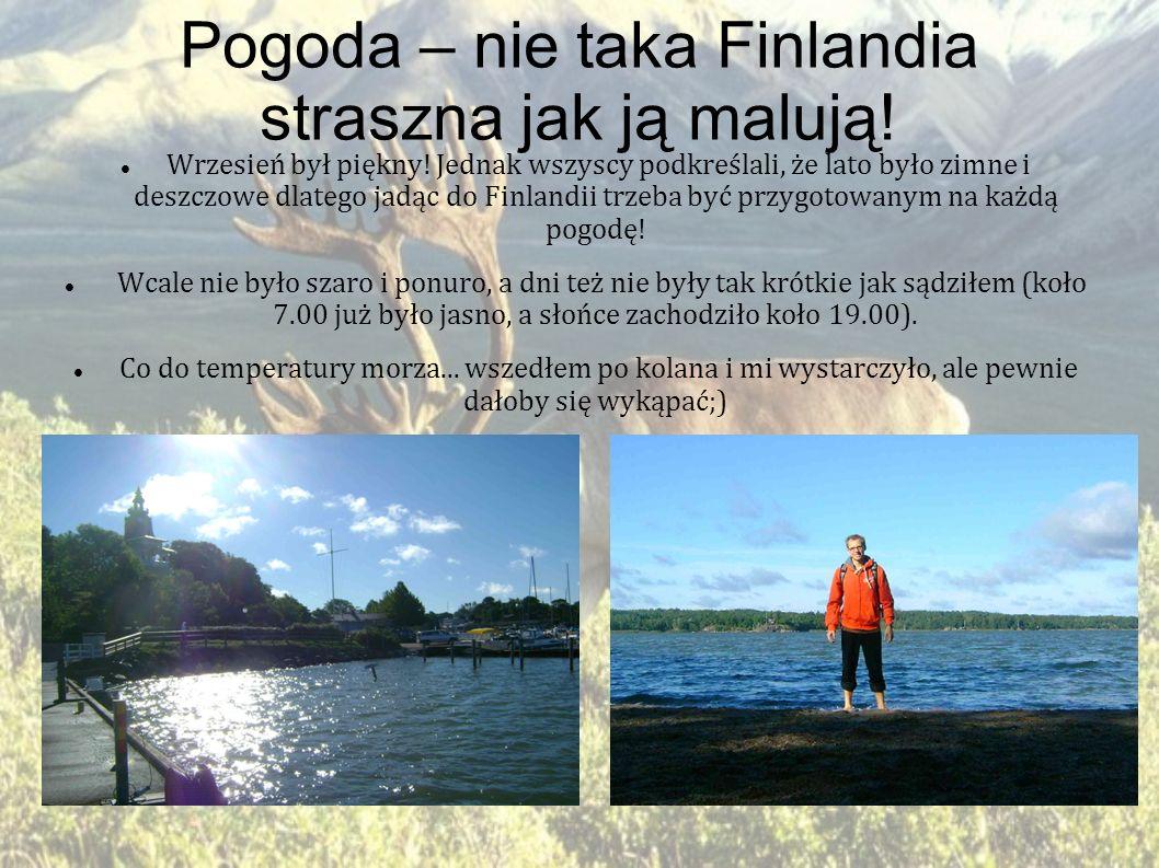 Pogoda – nie taka Finlandia straszna jak ją malują! Wrzesień był piękny! Jednak wszyscy podkreślali, że lato było zimne i deszczowe dlatego jadąc do F