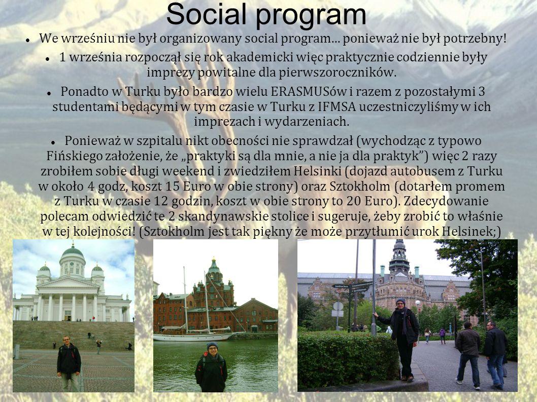 Social program We wrześniu nie był organizowany social program... ponieważ nie był potrzebny! 1 września rozpoczął się rok akademicki więc praktycznie