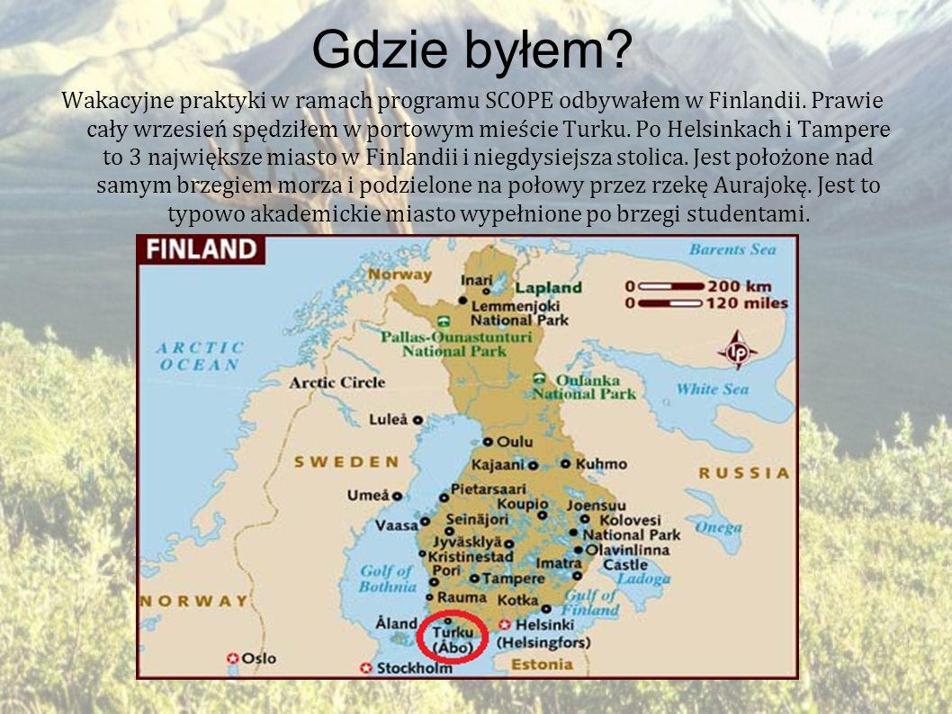 Gdzie byłem? Wakacyjne praktyki w ramach programu SCOPE odbywałem w Finlandii. Prawie cały wrzesień spędziłem w portowym mieście Turku. Po Helsinkach