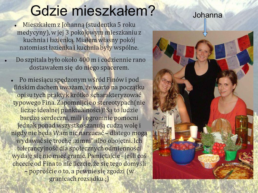 Gdzie mieszkałem? Mieszkałem z Johanną (studentka 5 roku medycyny), w jej 3 pokojowym mieszkaniu z kuchnia i łazienką. Miałem własny pokój natomiast ł