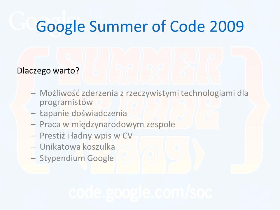 Google Summer of Code 2009 Ogólna idea prezentuje się tak: Organizacja Open-Source Ty