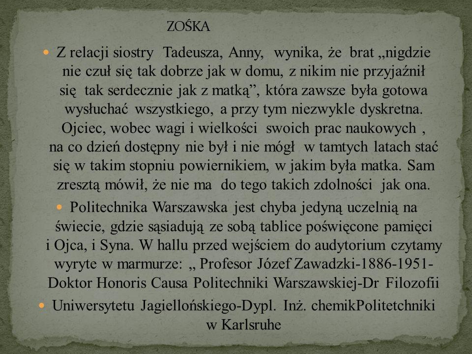 """Z relacji siostry Tadeusza, Anny, wynika, że brat """"nigdzie nie czuł się tak dobrze jak w domu, z nikim nie przyjaźnił się tak serdecznie jak z matką"""","""