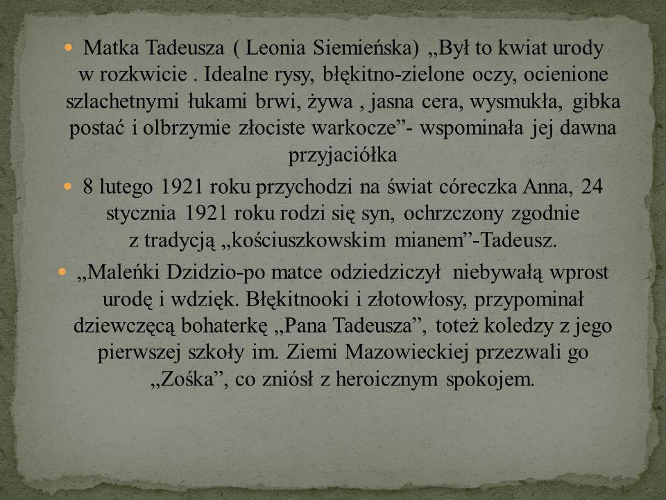 """Matka Tadeusza ( Leonia Siemieńska) """"Był to kwiat urody w rozkwicie. Idealne rysy, błękitno-zielone oczy, ocienione szlachetnymi łukami brwi, żywa, ja"""