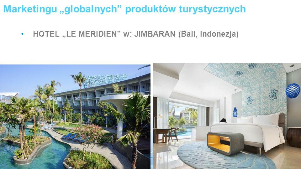 """Marketingu """"globalnych produktów turystycznych HOTEL """"LE MERIDIEN w: JIMBARAN (Bali, Indonezja)"""