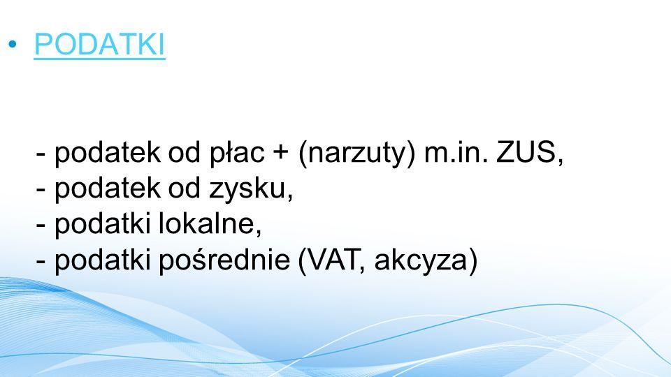 PODATKI - podatek od płac + (narzuty) m.in.