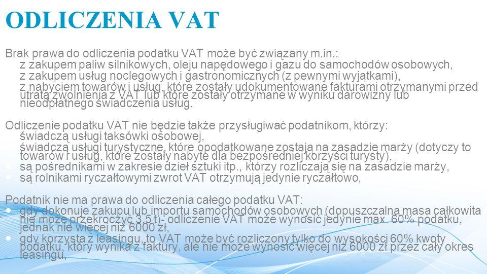 ODLICZENIA VAT Brak prawa do odliczenia podatku VAT może być związany m.in.: z zakupem paliw silnikowych, oleju napędowego i gazu do samochodów osobowych, z zakupem usług noclegowych i gastronomicznych (z pewnymi wyjątkami), z nabyciem towarów i usług, które zostały udokumentowane fakturami otrzymanymi przed utratą zwolnienia z VAT lub które zostały otrzymane w wyniku darowizny lub nieodpłatnego świadczenia usług.